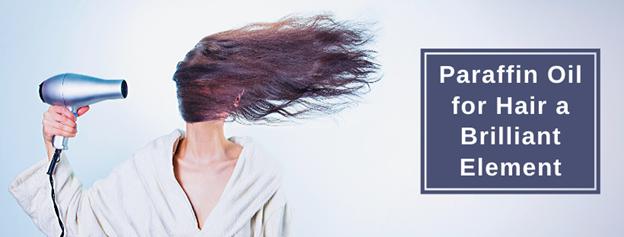 Paraffin Oil for Hair a Brilliant Element